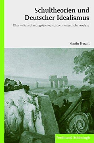 Schultheorien und Deutscher Idealismus: Martin Harant