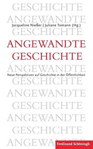 9783506777188: Angewandte Geschichte: Neue Perspektiven auf Geschichte in der Öffentlichkeit