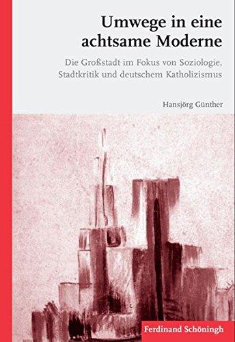 Umwege in eine achtsame Moderne: Hansj�rg G�nther
