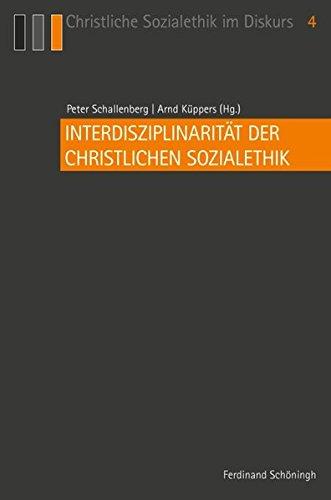 Interdisziplinarität der Christlichen Sozialethik: Peter Schallenberg