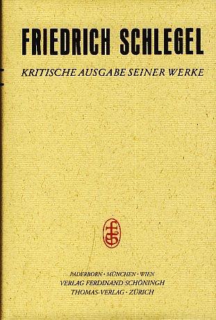 Friedrich Schlegel - Kritische Ausgabe seiner Werke / Abt. II: Schriften aus dem Nachlass &#...