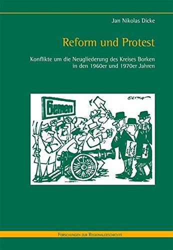 Reform und Protest. Konflikte um die Neugliederung des Kreises Borken in den 1960er und 1970er ...