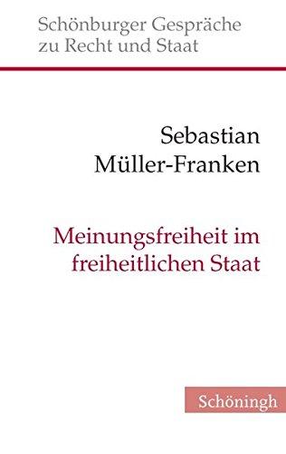 9783506778802: Meinungsfreiheit im freiheitlichen Staat: Verfassungserwartungen und Verfassungsvoraussetzungen einer gefürchteten Freiheit