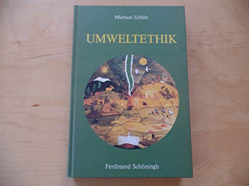 Umweltethik: Michael Schlitt