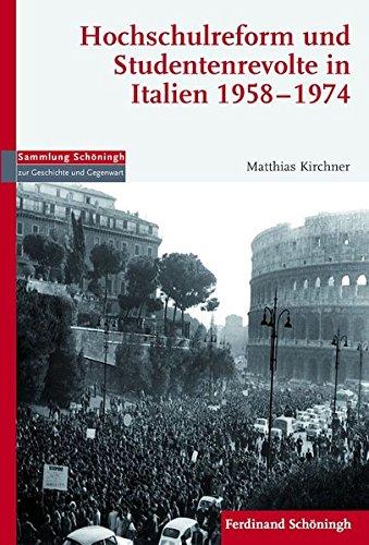 Hochschulreform und Studentenrevolte in Italien 1958-1974: Matthias Kirchner