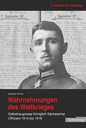 9783506779984: Wahrnehmungen des Weltkrieges: Selbstzeugnisse Königlich Sächsischer Offiziere 1914 bis 1918