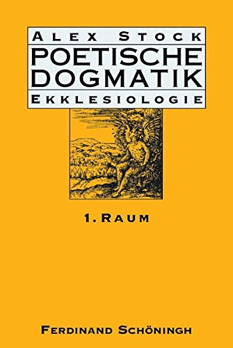 Poetische Dogmatik: Ekklesiologie. Band 1: Alex Stock