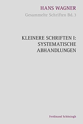 Kleinere Schriften I: Systematische Abhandlungen: Hans Wagner