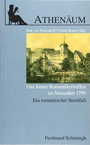 9783506781086: Jenaer Romantikertreffen im November 1799: Ein romantischer Streitfall. Athen�um -  Jahrbuch der Friedrich Schlegel Gesellschaft - Sonderheft