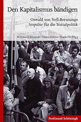 9783506781178: Den Kapitalismus bändigen: Oswald von Nell-Breunings Impulse für die Sozialpolitik