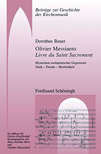 Olivier Messiaens Livre du Saint Sacrement: Dorothee Bauer