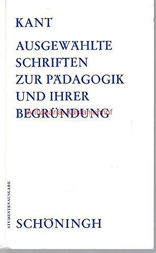 9783506783257: Ausgewahlte Schriften zur Padagogik und ihrer Begrundung: Ausgewahlte padagogische Schriften (Schoninghs Sammlung padagogischer Schriften) (German Edition)