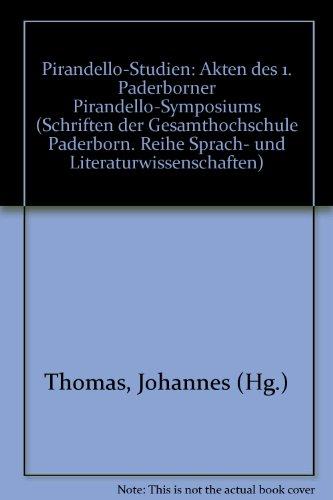 9783506784537: Pirandello-Studien: Akten des 1. Paderborner Pirandello-Symposiums (Schriften der Gesamthochschule Paderborn. Reihe Sprach- und Literaturwissenschaften)
