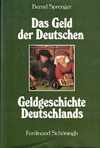 9783506786197: Das Geld der Deutschen: Geldgeschichte Deutschlands von den Anfängen bis zur Gegenwart