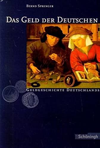 9783506786234: Das Geld der Deutschen: Geldgeschichte Deutschlands von den Anfangen bis zur Gegenwart (German Edition)