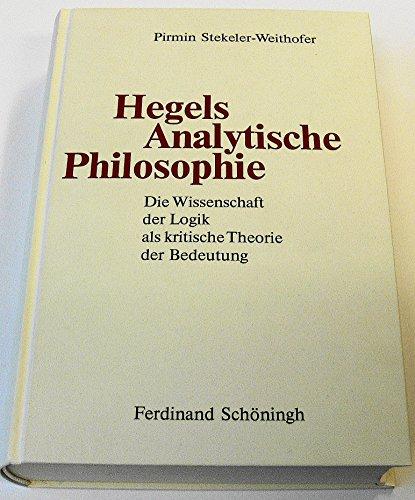 9783506787507: Hegels analytische Philosophie: Die Wissenschaft der Logik als kritische Theorie der Bedeutung