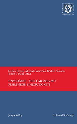 Unscharfe: Der Umgang mit fehlender Eindeutigkeit: Steffen Freitag, Michaela Geierhaus, Rozbeh ...