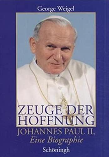 9783506797230: Zeuge der Hoffnung: Johannes Paul II. Eine Biographie