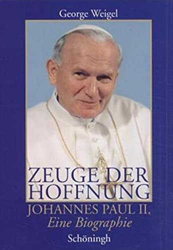 Zeuge der Hoffnung. Johannes Paul II. Eine Biographie. (3506797239) by Weigel, George