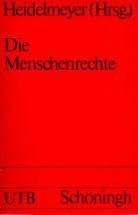 9783506991607: Die Menschenrechte: Erklarungen, Verfassungsart., internat. Abkommen (Uni-Taschenbucher ; 123) (German Edition)