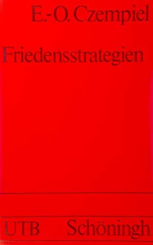 9783506993731: Friedensstrategien: Systemwandel durch internationale Organisationen, Demokratisierung und Wirtschaft (Uni-Taschenbücher) (German Edition)
