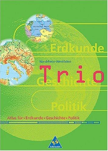 9783507012899: Trio, Atlas für Erdkunde / Geschichte / Sozialkunde, Ausgabe Nordrhein-Westfalen