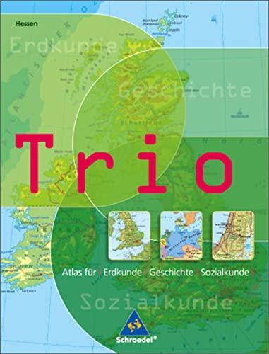 9783507013476: Trio Atlas für Erdkunde, Geschichte und Sozialkunde. Hessen: Ausgabe 2006