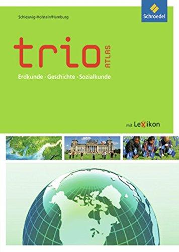 Trio Atlas. Erdkunde, Geschichte und Politik . - Bildungshaus Schulbuchverlage