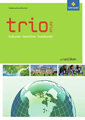 Trio Atlas. Niedersachsen, Bremen: Erdkunde, Geschichte und Sozialkunde - Ausgabe 2011 (Hardback)