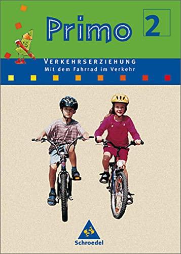 Primo Verkehrserziehung 2. Mit dem Fahrrad im: Karl Cramm