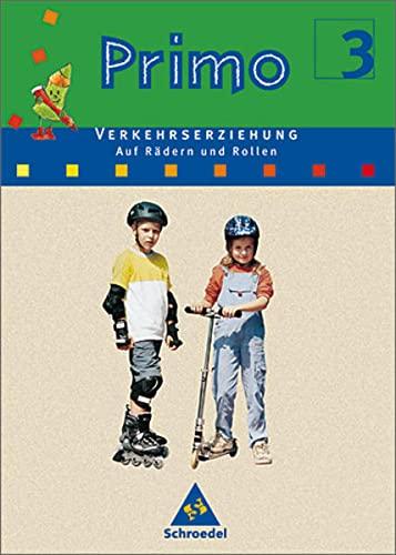 Primo Verkehrserziehung 3. Auf Rädern und Rollen.: Karl Cramm