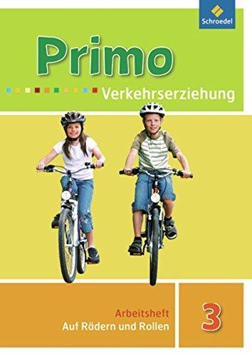 Primo.Verkehrserziehung - Ausgabe 2008: Auf Rädern und: Cramm, Karl, Itjes,