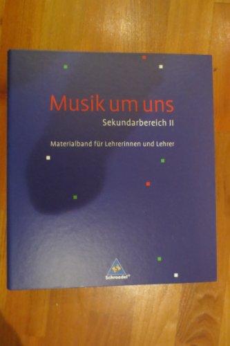 9783507025806: Musik um uns Sek II Lehrerband mit DVD ROM [Ringeinband] by Markus Sauter Kla...