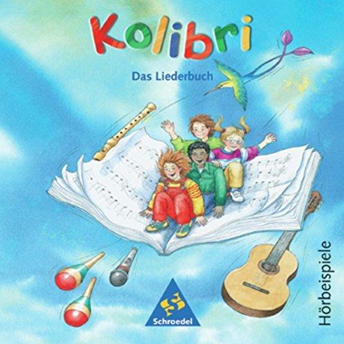 Kolibri: Liederbuch. Hörbeispiele 1 - 4. CD. Ausgabe Süd: Ausgabe 2003