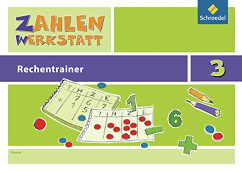 Zahlenwerkstatt - Fur alle Bundeslander: Rechentrainer 3