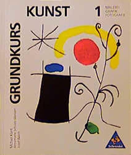 9783507102002: Grundkurs Kunst, Bd.1, Malerei, Grafik, Fotografie