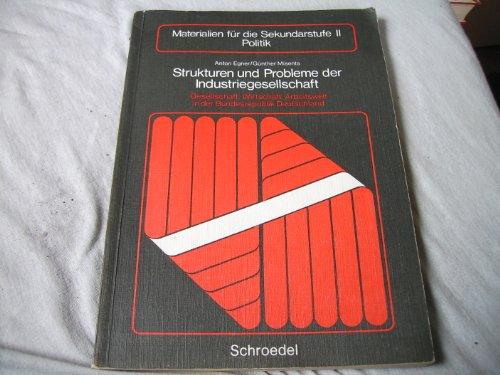 9783507102682: Strukturen und Probleme der Industriegesellschaft. Gesellschaft, Wirtschaft, Arbeitswelt in der Bundesrepublik