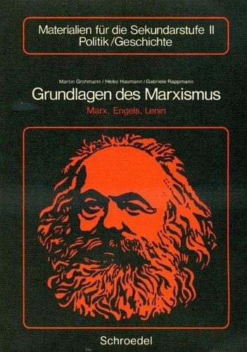Grundlagen des Marxismus. Marx, Engels, Lenin: Grohmann, Martin, Heiko