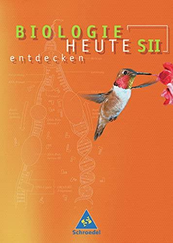 9783507105089: Biologie heute entdecken S2 11/12. Schulerband. Baden-Wurttemberg
