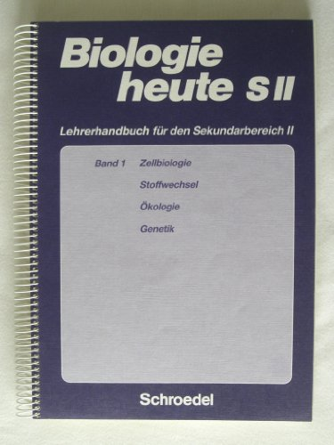 Biologie heute S II - Lehrerhandbuch Sekundarbereich: Prof. Dr. Lutz