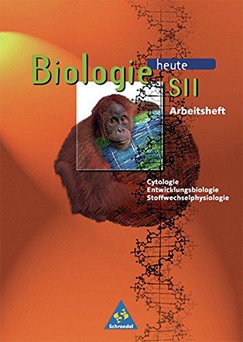 9783507105928: Biologie heute. Sekundarstufe 2. Arbeitshefte. Cytologie, Stoffwechselphysiologie, Entwicklungsbiologie