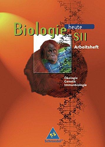 9783507105935: Biologie heute. S II. Arbeitsheft. Ökologie, Genetik, Immunbiologie