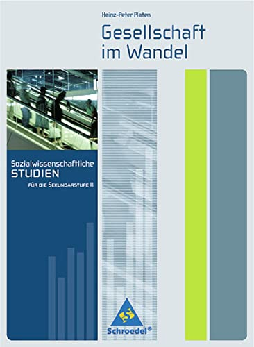 9783507108172: Sozialwissenschaftliche Studien. Gesellschaft im Wandel: Sekundarstufe II. Baden-Württemberg, Hamburg, Hessen, Niedersachsen, Nordrhein-Westfalen, Rheinland-Pfalz, Sachsen, Schleswig-Holstein