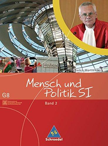 9783507108363: Mensch und Politik S1 - Schülerband 2 - Gemeinschaftskunde (G8) / Baden-Württemberg. Ausgabe 2004: 9. Schuljahr