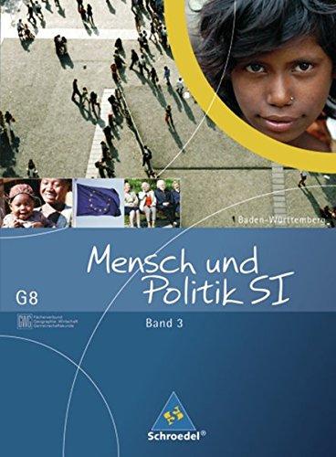 9783507108370: Mensch und Politik 3. Schülerband. Gemeinschaftskunde / GWG. Ausgabe G8. Baden-Württemberg: Sekundarstufe 1
