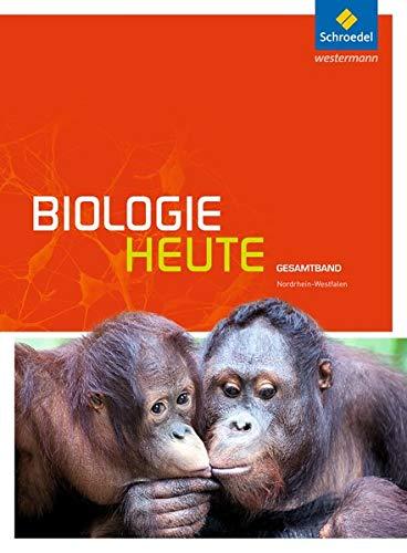 Biologie heute Gesamtband. Schülerband. Sekundarstufe 2. Nordrhein-Westfalen: Ausgabe 2014 (...