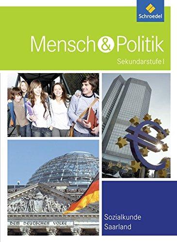 Mensch und Politik 9 / 10. Schülerband. Saarland: Ausgabe 2014 - Sekundarstufe 1 (Hardback): ...