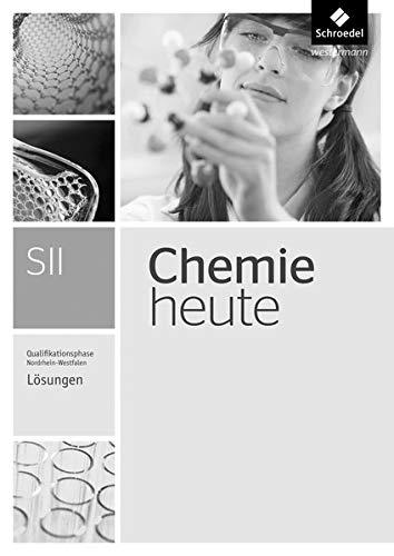 9783507122260: Chemie heute SII. Lösungen. Qualifikationsphase. Nordrhein-Westfalen: Sekundarstufe 2 - Ausgabe 2014