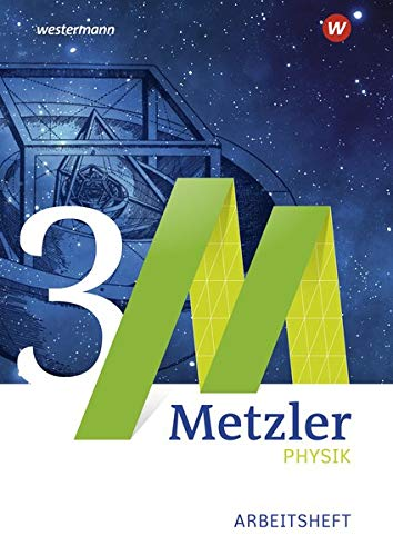 9783507170230: Metzler Physik 3. Arbeitsheft. Qualifikationsphase GK. Sekundarstufe 2. Nordrhein-Westfalen