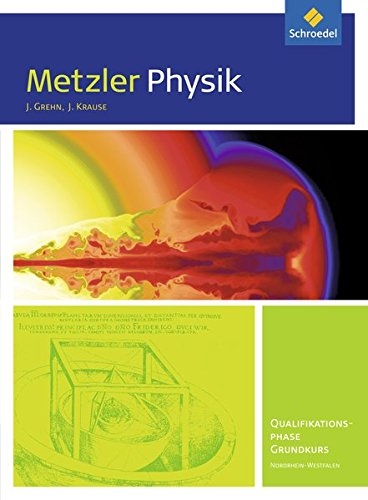 Metzler Physik. Schulerband. Qualifikationsphase Grundkurs Sekundarstufe 2.: Grehn, Joachim, Krause,